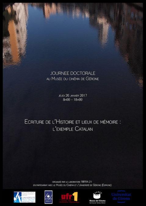 Journée doctorale «Écriture de l'histoire et lieux de mémoire : l'exemple du cinéma catalan», jeudi 26 janvier à Gérone