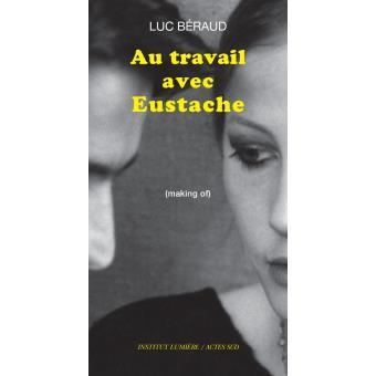 """""""Au travail avec Eustache"""" : rencontre avec Luc Béraud les 28-29 mars"""