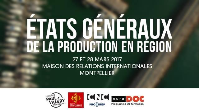 Etats Généraux de la production en région – 27 et 28 mars –