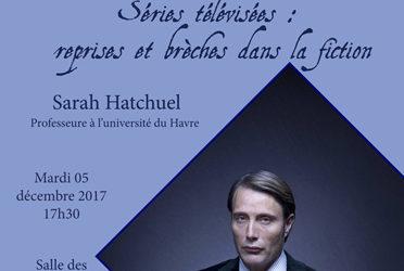 «Séries télévisées : reprises et brèches dans la fiction» : séminaire avec Sarah Hatchuel, mardi 5 décembre