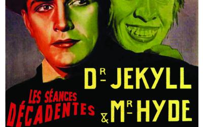 Séance décadente le 5 février : conférence et projection Dr Jekyll & Mr Hyde