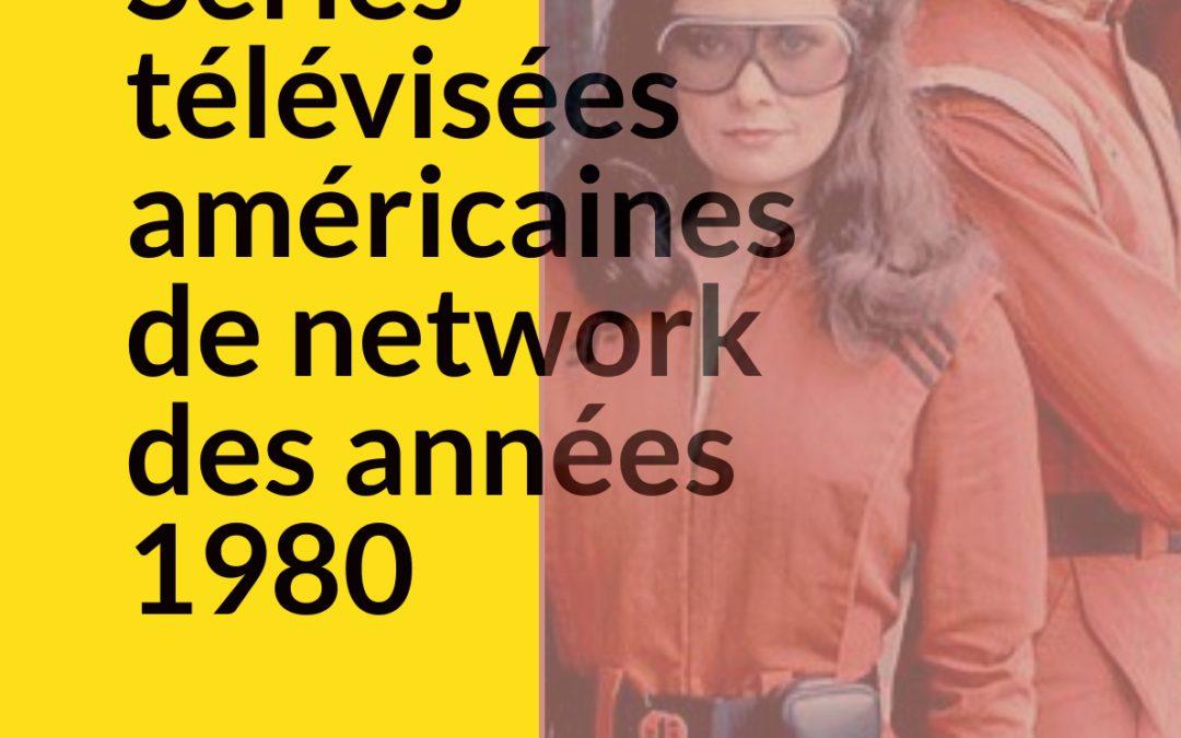 Colloque «Séries télévisées américaines de network des années 1980», 21-22 février