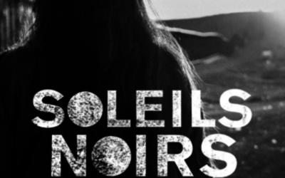 AVANT-PREMIÈRE : SOLEILS NOIRS – Gratuite
