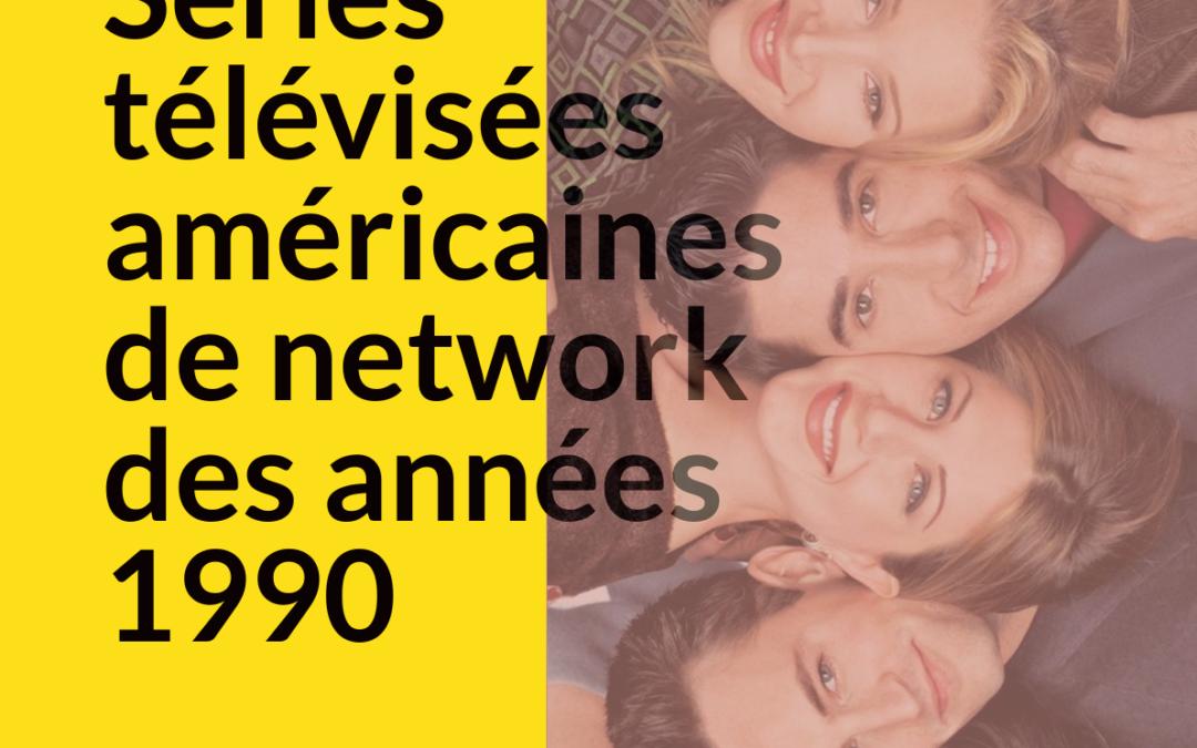 Colloque Les séries de network des années 1990 (27-28 février)