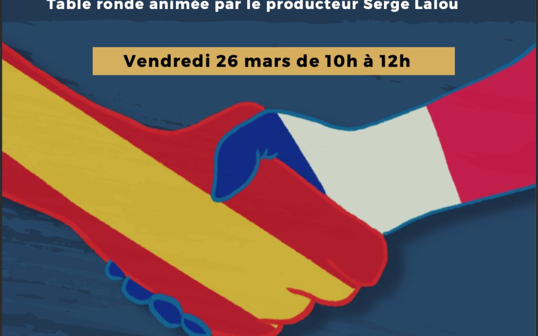 Table ronde «Coproduire avec l'Espagne», vendredi 26 mars 10h