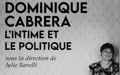 Une heure avec Dominique Cabrera et Julie Savelli – jeudi 27 mai 18h – à l'occasion de la parution de «L'intime et le politique»