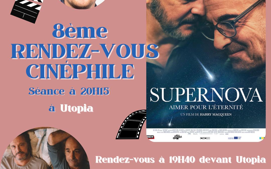 8ème Rendez-vous cinéphile : Supernova à Utopia